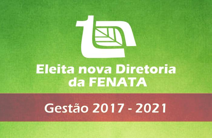 Eleita nova Diretoria da FENATA (Gestão 2017 - 2021)